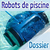 dossier sur les robots de piscine. Black Bedroom Furniture Sets. Home Design Ideas