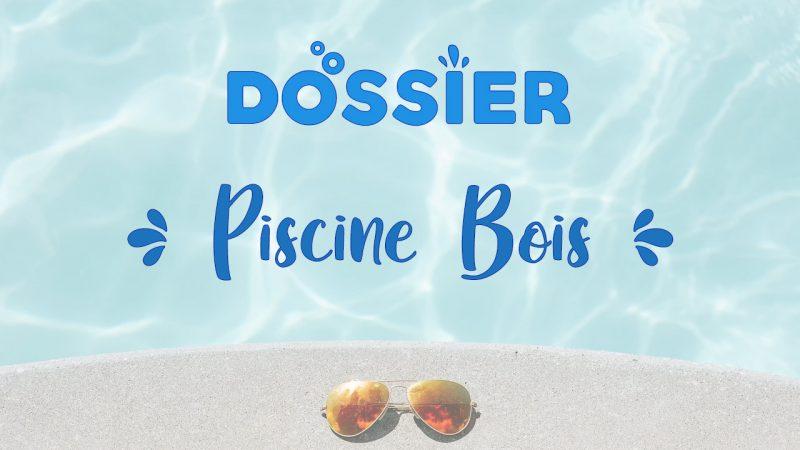 DOSSIER Piscine Bois