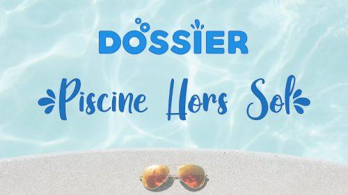 DOSSIER Piscine Hors Sol