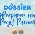 [DOSSIER] Préparer Son Projet Piscine