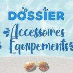 [DOSSIER] Accessoires et Equipements de Piscine
